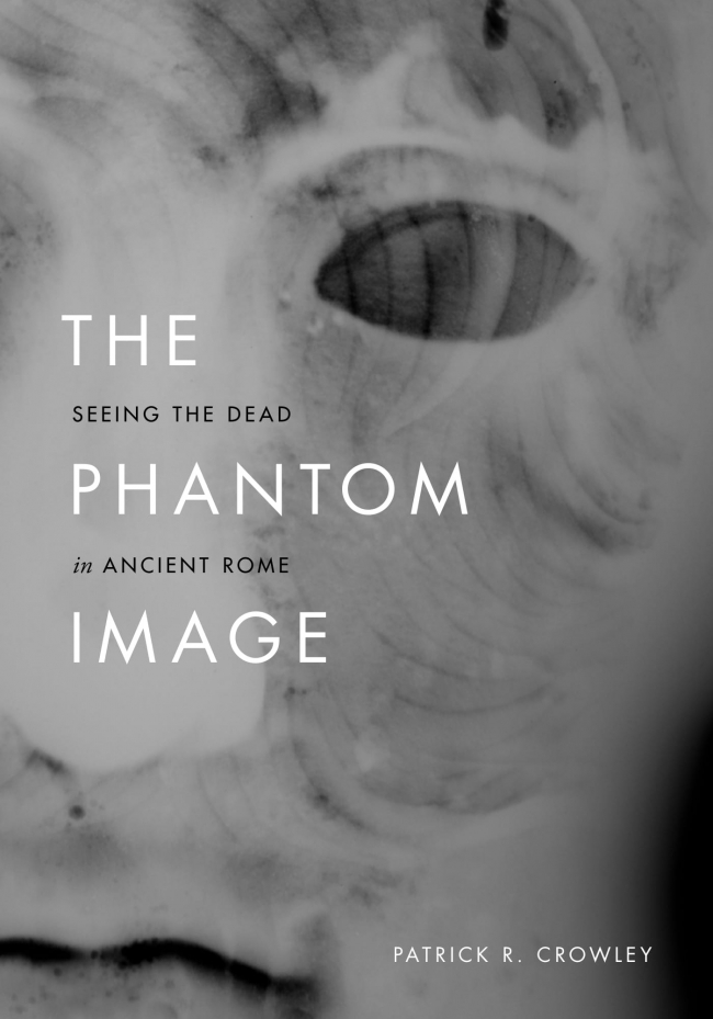 The Phantom Image: Seeing the Dead in Ancient Rome