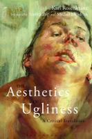 The Aesthetics of Ugliness