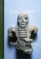The Way of the Shovel: On the Archaeological Imaginary in Art