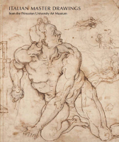 Italian Master Drawings from the Princeton University Art Museum