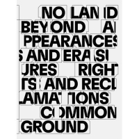 No Land Beyond Appearances and Erasures Rights and Reclamations Common Ground