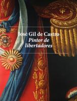 José Gil de Castro, pintor de libertadores