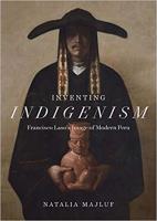 Inventing Indigenism: Francisco Laso's Image of Modern Peru