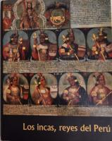 Los incas, reyes del Perú