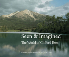 Seen and Imagined: The World of Clifford Ross