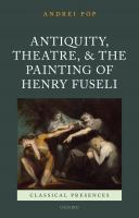 Antiquity, Theater, and the Painting of Henry Fuseli