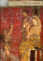 Roman Eyes: Visuality and Subjectivity in Art and Text