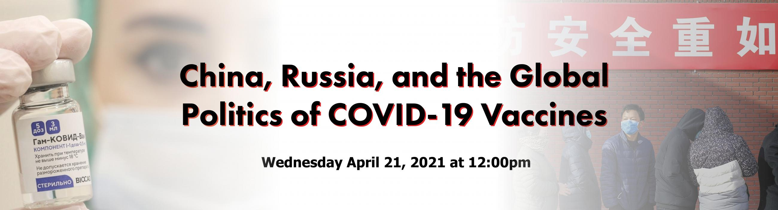 China, Russia, and the Global Politics of COVID-19 Vaccines
