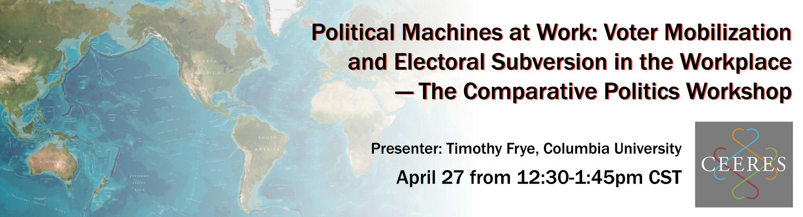 Political Machines at Work: Voter Mobilization and Electoral Subversion in the Workplace — The Comparative Politics Workshop