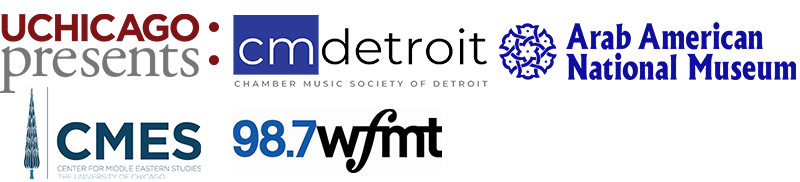 Logos for UChicago Presents, Chamber Music Society of Detroit, Arab American National Museum, Center for Middle Eastern Studies, and WFMT
