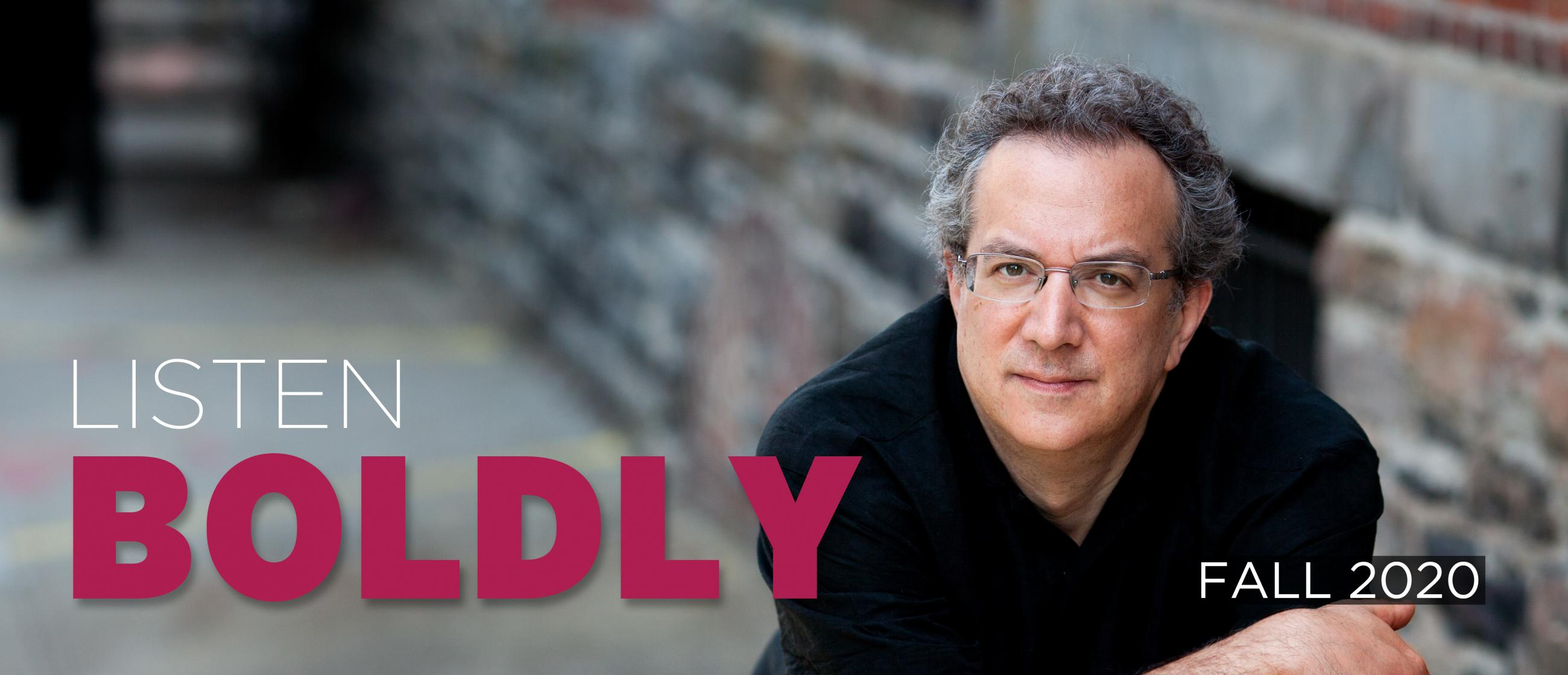 """Image of pianist and composer Uri Caine with text """"Listen Boldly"""" and """"Fall 2020"""""""