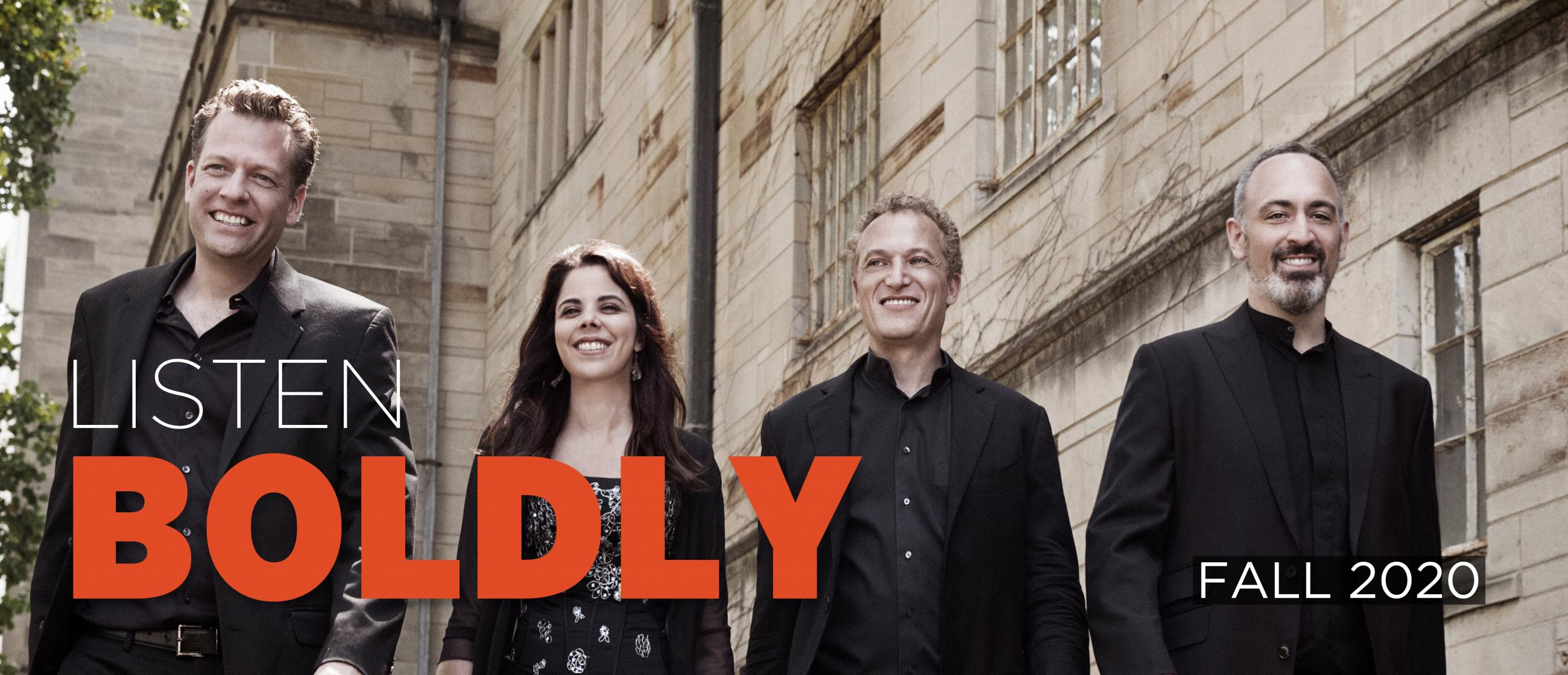 """Image of the four members of the Pacifica Quartet in front of a stone building with the text """"Listen Boldly"""" and """"Fall 2020"""""""
