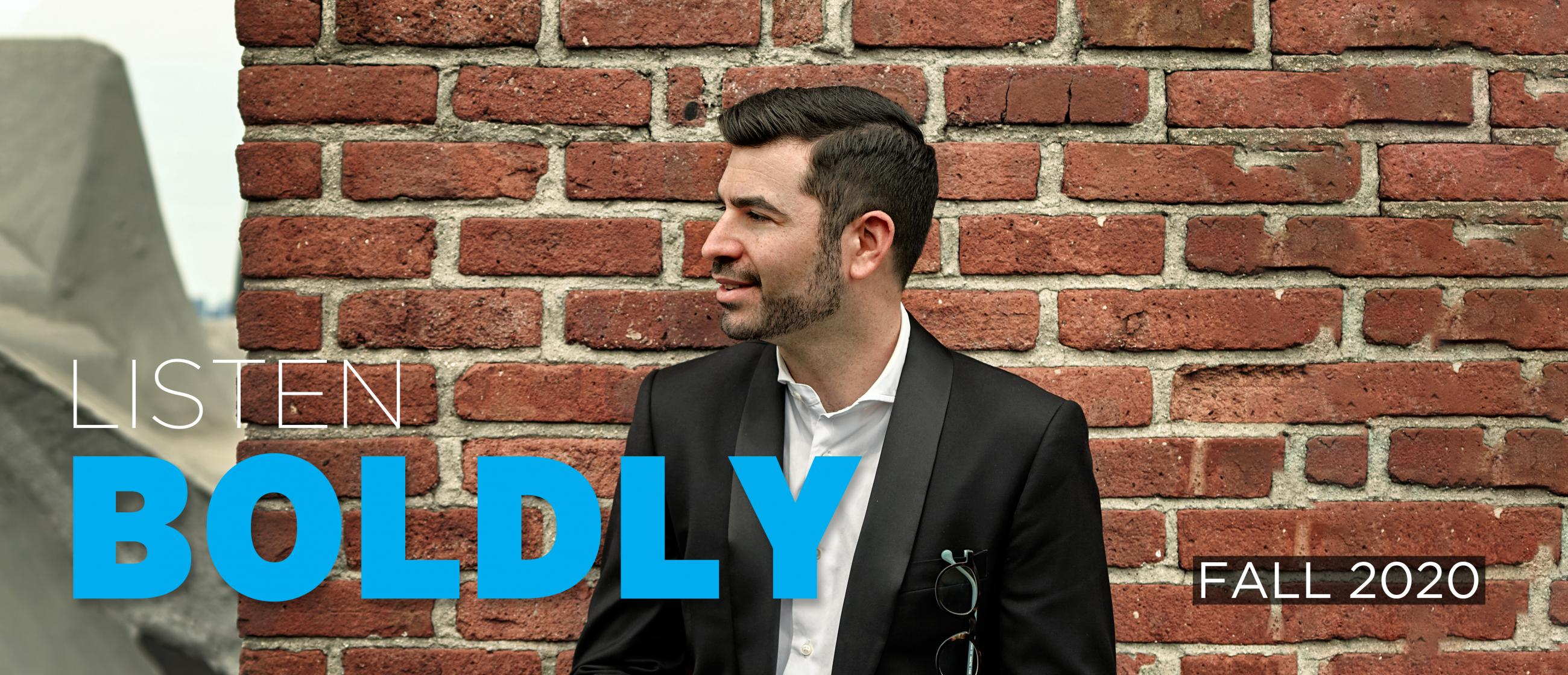 "Image of pianist Michael Brown standing in front of a brick wall with the text ""Listen Boldly"" and ""Fall 2020"""