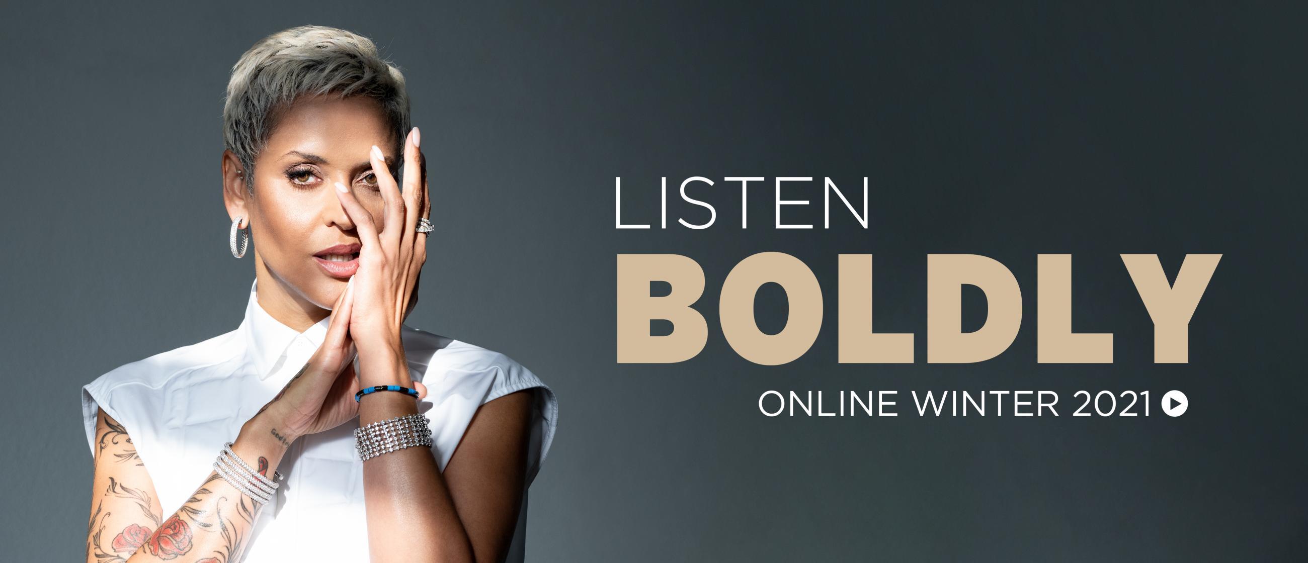 Mariza Nunes; text reads Listen Boldly Online Winter 2021