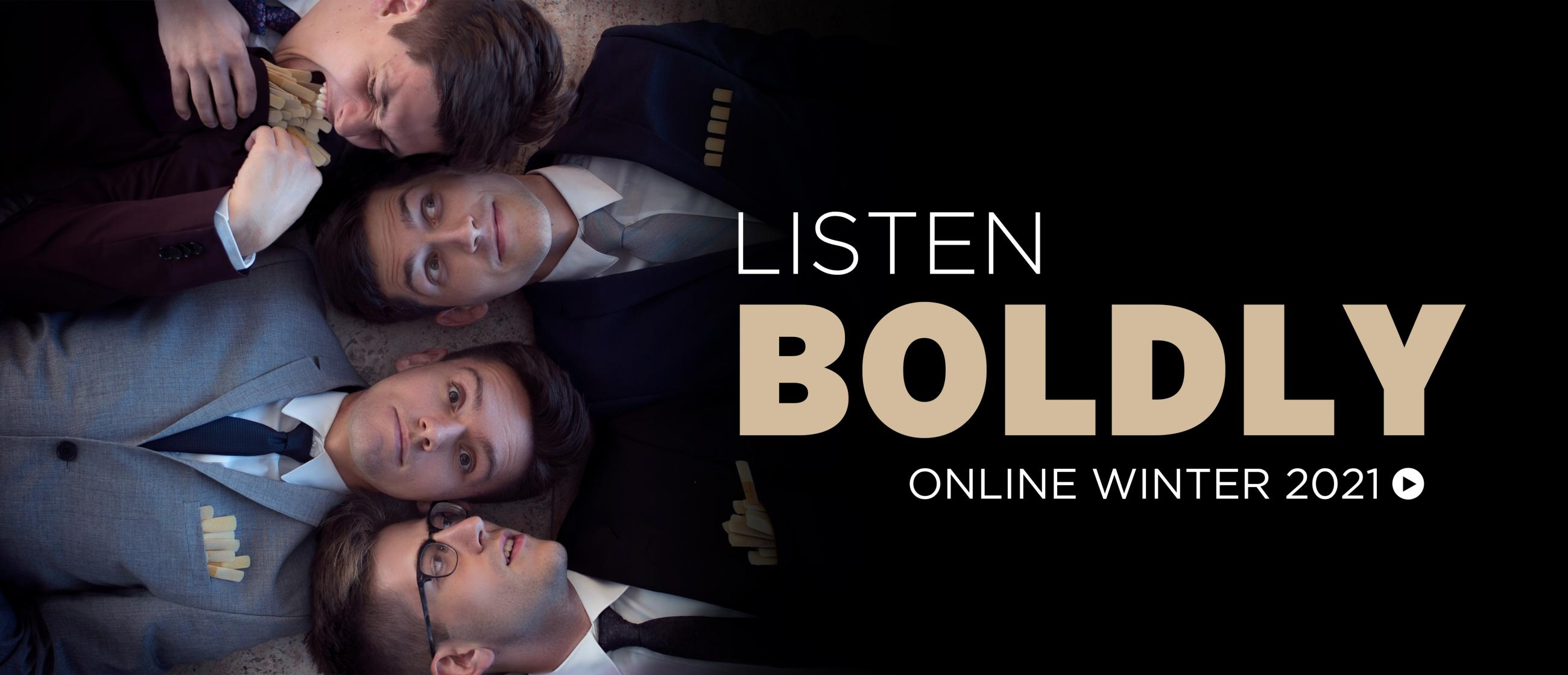 ~NOIS saxophone quartet; text reads Listen Boldly Online Winter 2021