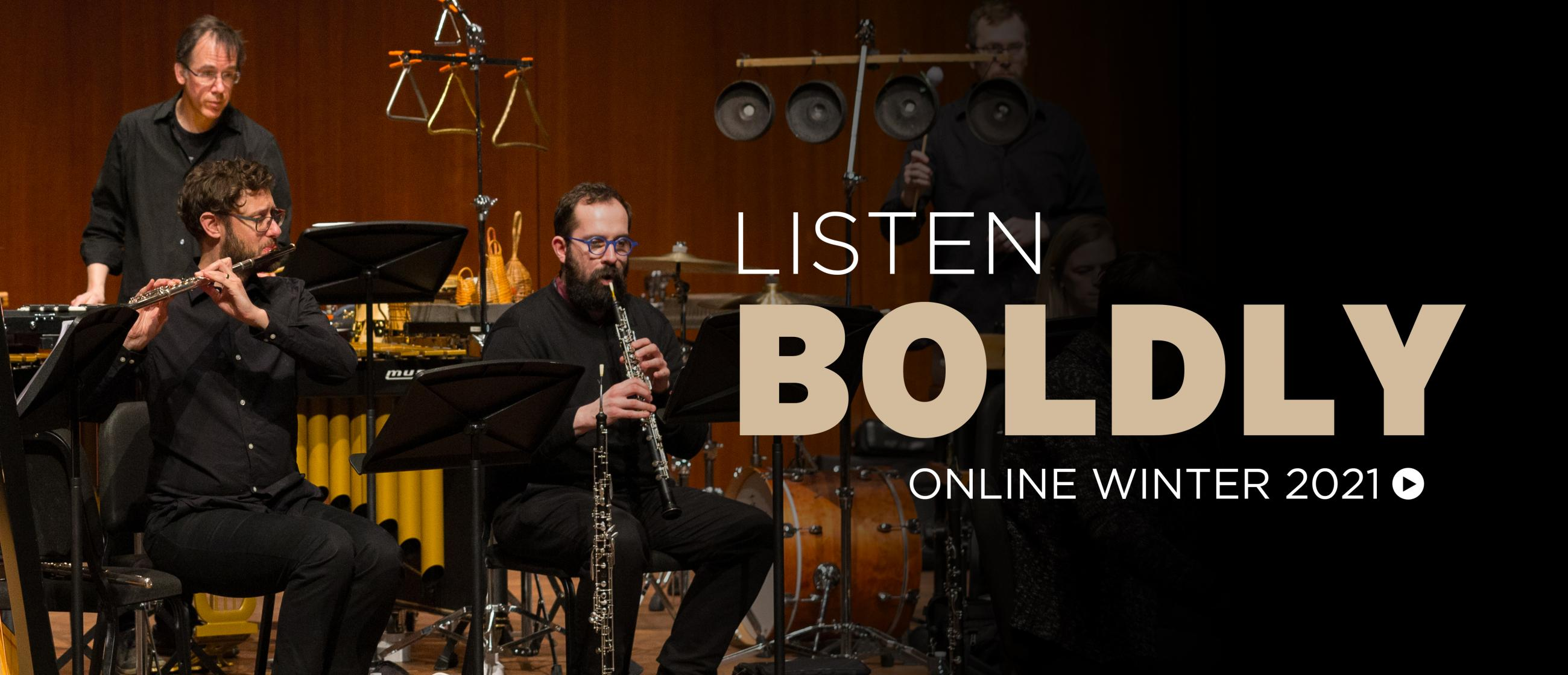 Tim Munro, Andy Nogal and Greg Beyer of the Grossman Ensemble; text reads Listen Boldly Online Winter 2021