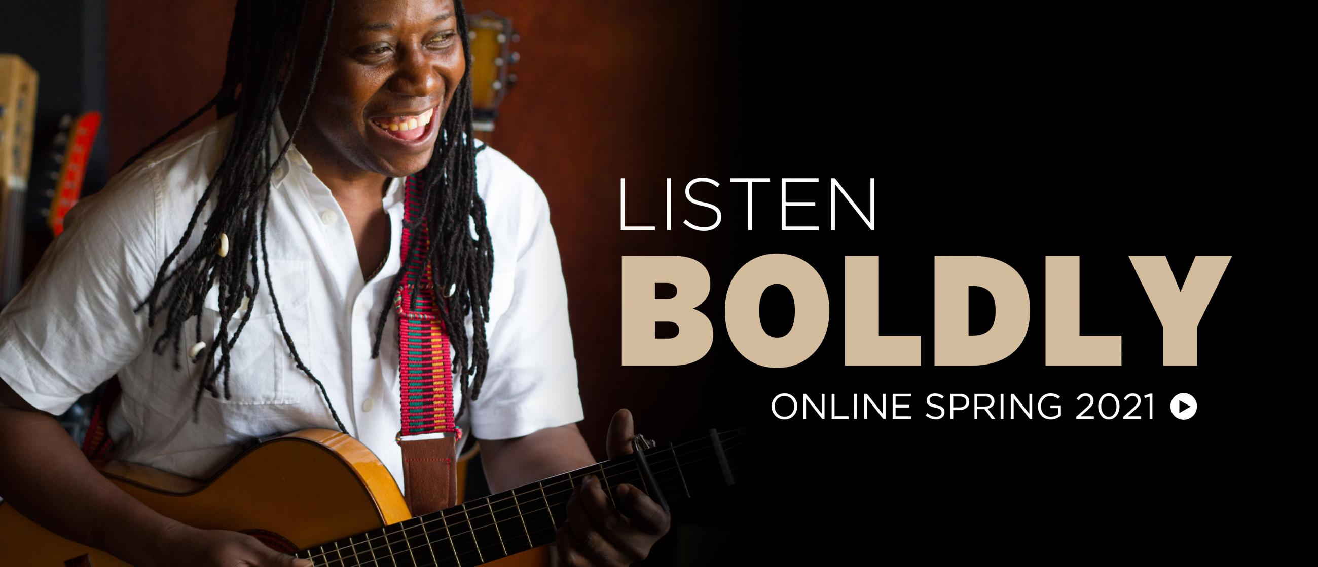 Photo of Aurelio Martínez playing guitar. Text reads Listen Boldly, Online Spring 2021
