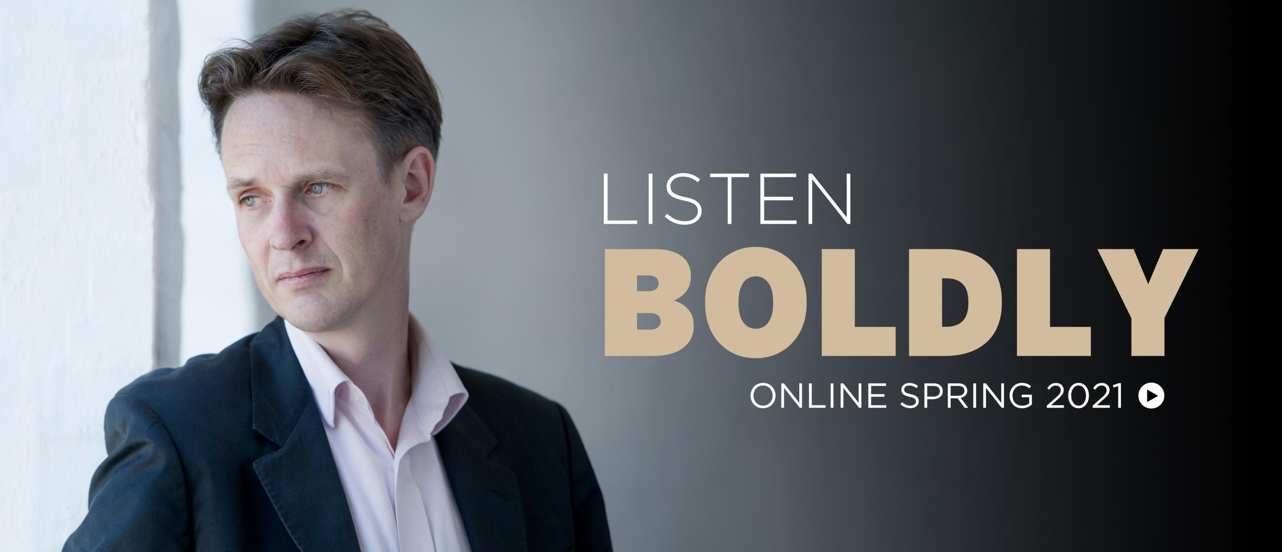 Photo of Ian Bostridge. Text reads Listen Boldly, Online Spring 2021.