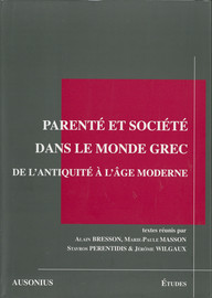 Parenté et société dans le monde grec de l'Antiquité à l'âge moderne