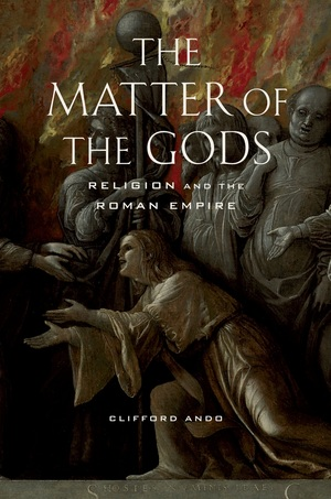 The Matter of the Gods. Religion and the Roman Empire