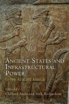 Ancient States and Infrastructural Power. Europe, Asia and America