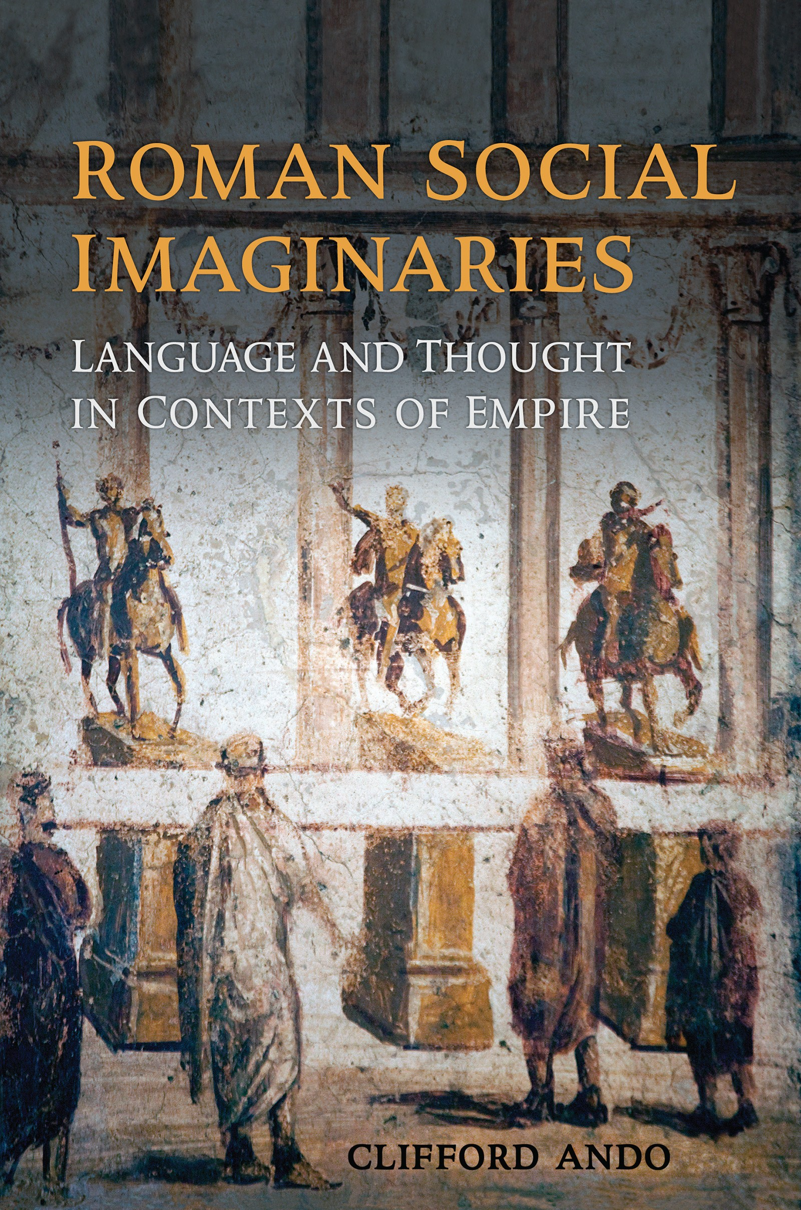 Roman Social Imaginaries. Language and thought in contexts of empire