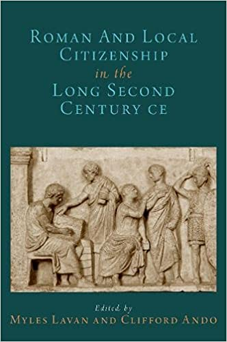 Roman and Local Citizenship in the Long Second Century CE