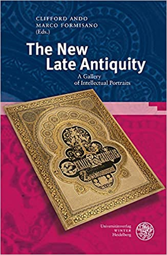 The New Late Antiquity: A Gallery of Intellectual Portraits