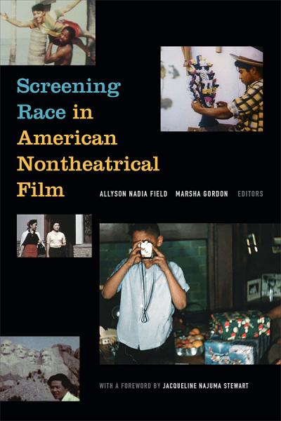 Screening Race in American Nontheatrical Film - Cover