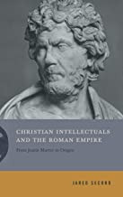 Christian Intellectuals and The Roman Empire