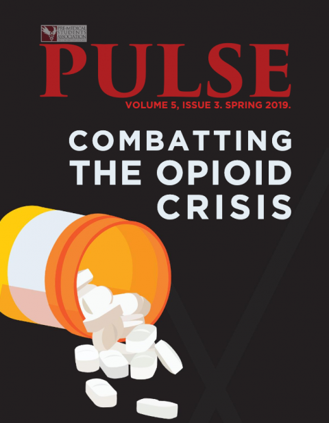 "Spring 2019 cover of PULSE magazine, featuring an illustration of a spilling bottle of pills and the text ""Combatting the Opiod Crisis."""