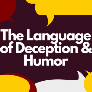"Graphic that reads ""The Language of Deception and Humor"""