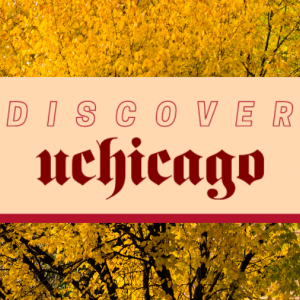 "Graphic that reads ""Discover UChicago"" on a background of autumnal leaves."