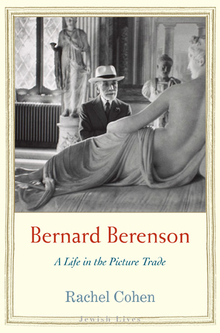Bernard Berenson: A Life in the Picture Trade