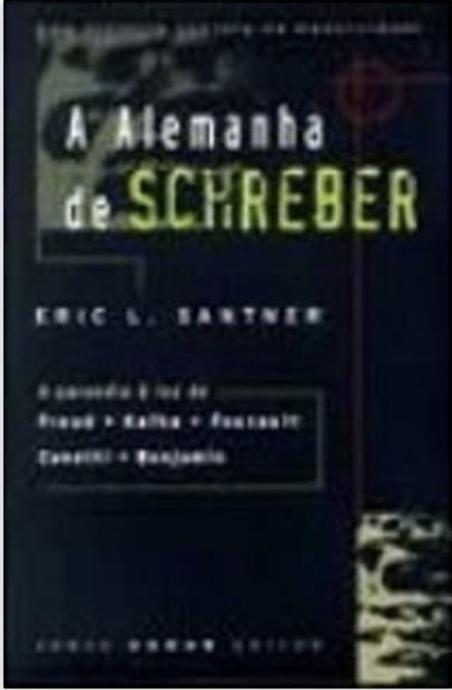 Alemanha de Schreber. Uma História Secreta da Modernidade