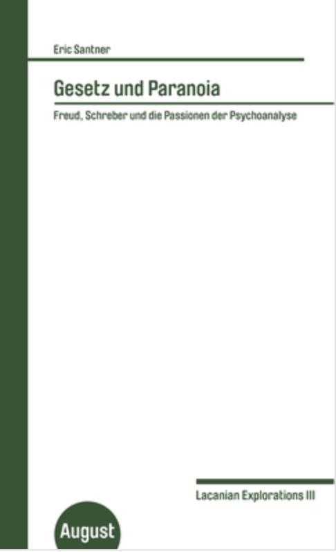 ES - Gesetz und Paranoia Freud, Schreber und die Passionen der Psychoanalyse