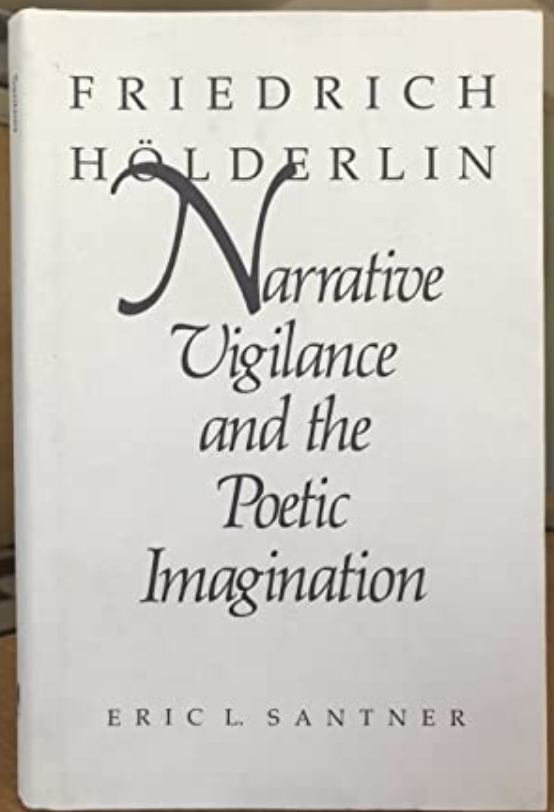 ES - Friedrich Holderlin: Narrative Vigilance and the Poetic Imagination