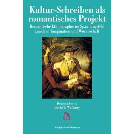 KULTUR-SCHREIBEN ALS ROMANTISCHES PROJEKT. ROMANTISCHE ETHNOGRAPHIE IM SPANNUNGSFELD ZWISCHEN IMAGINATION UND WISSENSCHAFT, ed. David E. Wellbery  (Würzburg: Könighausen & Neumann, 2012).