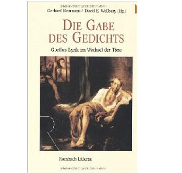 DIE GABE DES GEDICHTS. GOETHES LYRIK IM WECHSEL DER TÖNE, ed. Gerhard Neumann and David E. Wellbery (Freiburg: Rombach, 2008).