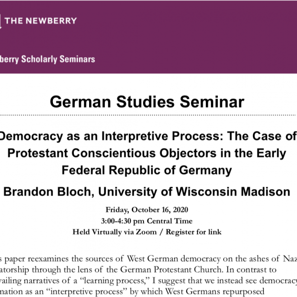 German Studies Seminar Democracy as an Interpretive Process: The Case of Protestant Conscientious Objectors in the Early Federal Republic of Germany