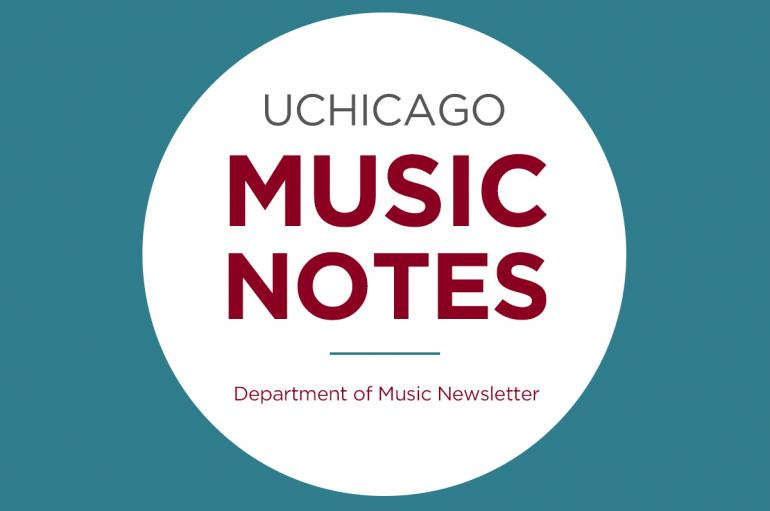 UChicago Music Notes: Department of Music Newsletter
