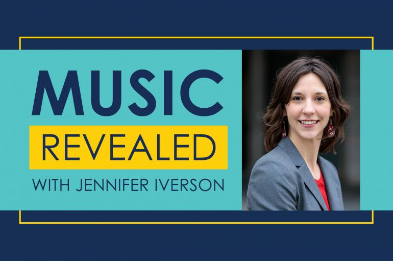 Music Revealed with Jennifer Iverson