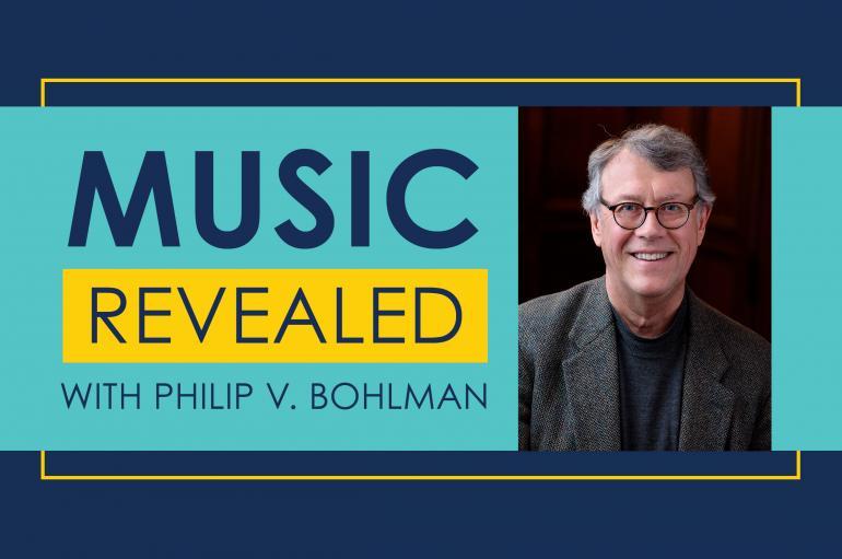 Music Revealed with Philip V. Bohlman
