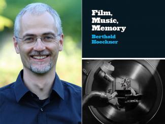 """Berthold Hoeckner next to cover art for """"Film, Music, Memory"""""""