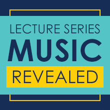 Lecture Series – Music Revealed