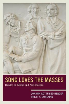 Cover of Song Loves the Masses: Herder on Music and Nationalism