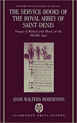"""Cover art for """"The Service-Books of the Royal Abbey of Saint-Denis: Images of Ritual and Music in the Middle Ages"""""""
