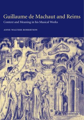 """Cover art for """"Guillaume de Machaut and Reims: Context and Meaning in his Musical Works"""""""