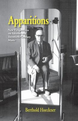 Cover art for Apparitions: Essays on Adorno and Twentieth-Century Music