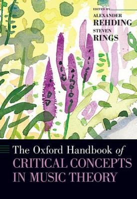 """Cover art for """"Oxford Handbook of Critical Concepts in Music Theory"""""""